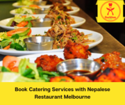 Book  the catering with the best Nepali restaurant in Melbourne